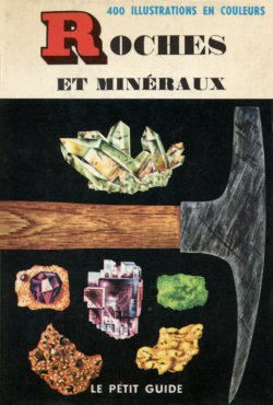Rocks and Minerals Le Petit Guide